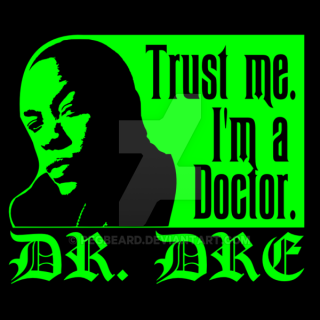 Dr__dre_trust_me_i_m_a_doctor_t_shirt_by_pegbeard-d4h0yl4